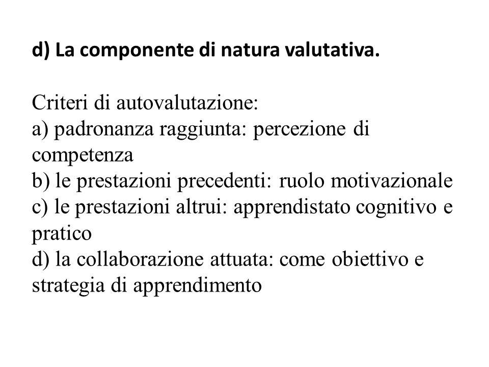 d) La componente di natura valutativa.
