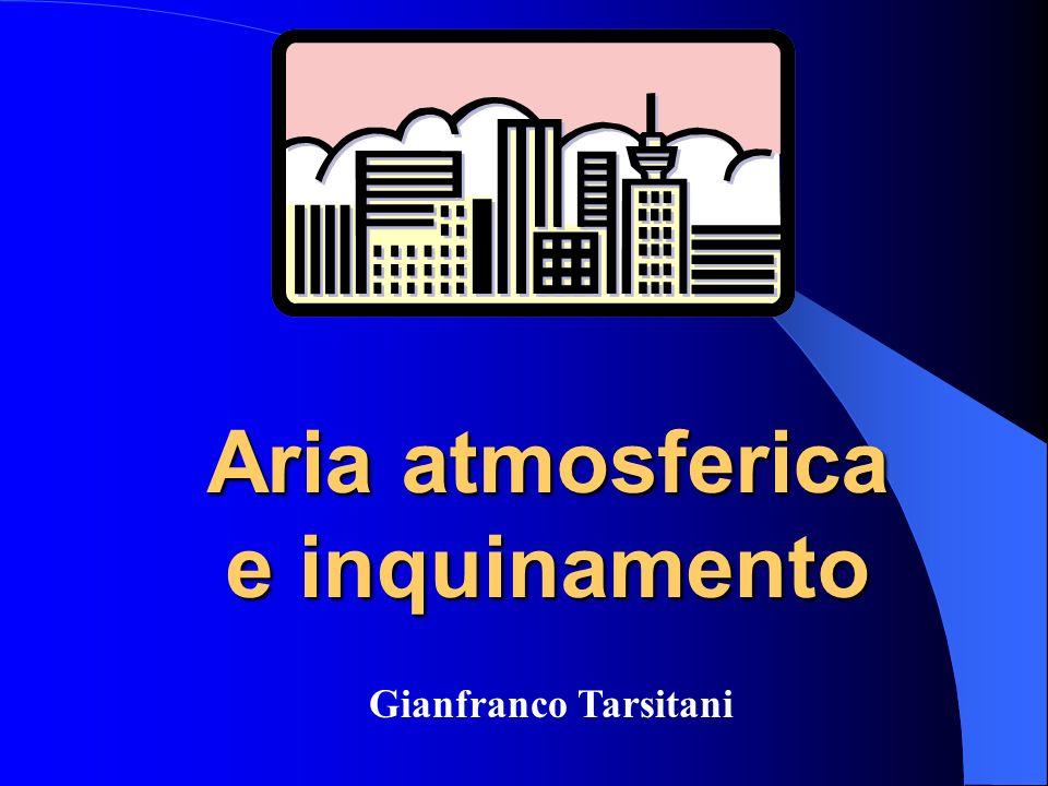 Aria atmosferica e inquinamento Gianfranco Tarsitani
