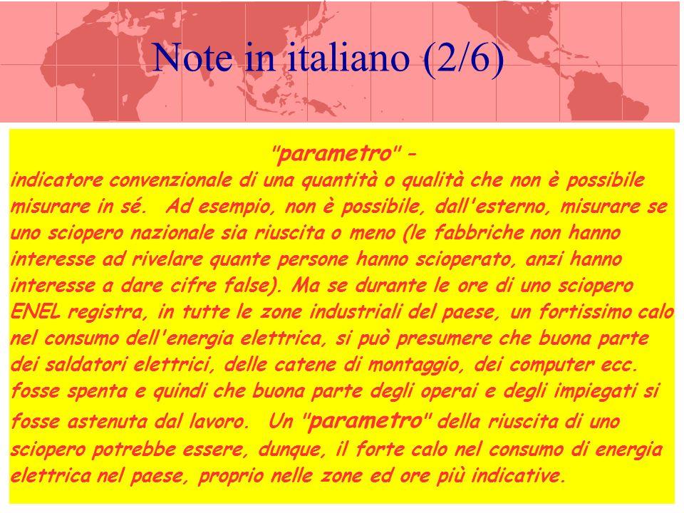 Note in italiano (3/6) Trovare parametri che rendano tangibili (e quindi misurabili) le qualità che distinguono una cultura da un altra, è il primo compito di chi studia scientificamente le culture.