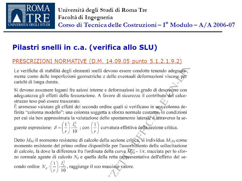 Pilastri snelli in c.a. (verifica allo SLU) PRESCRIZIONI NORMATIVE (D.M. 14.09.05 punto 5.1.2.1.9.2) Università degli Studi di Roma Tre Facoltà di Ing