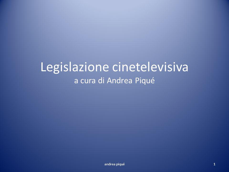 Legislazione cinetelevisiva a cura di Andrea Piqué andrea piqué1