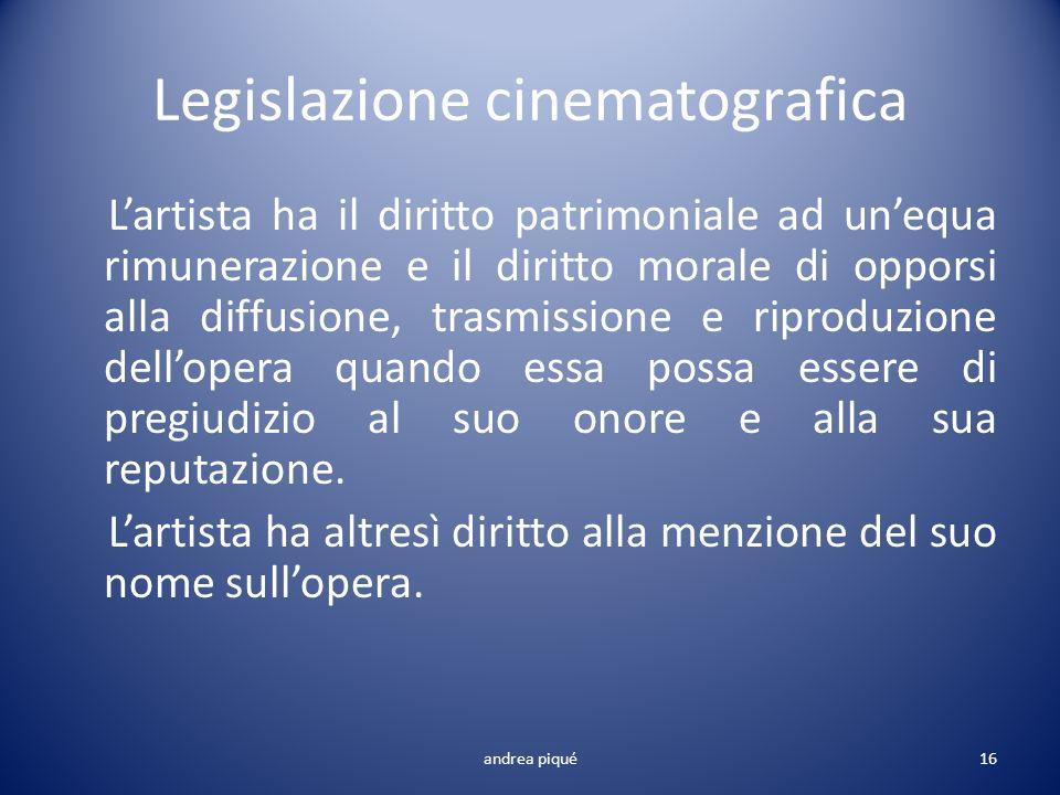 Legislazione cinematografica Lartista ha il diritto patrimoniale ad unequa rimunerazione e il diritto morale di opporsi alla diffusione, trasmissione