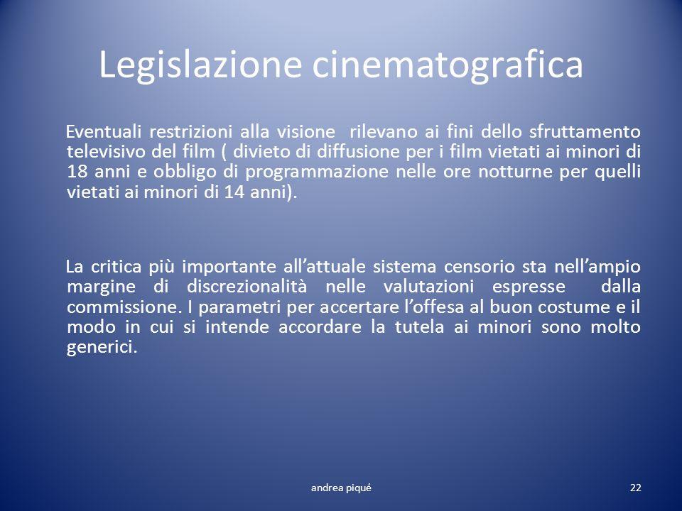 Legislazione cinematografica Eventuali restrizioni alla visione rilevano ai fini dello sfruttamento televisivo del film ( divieto di diffusione per i