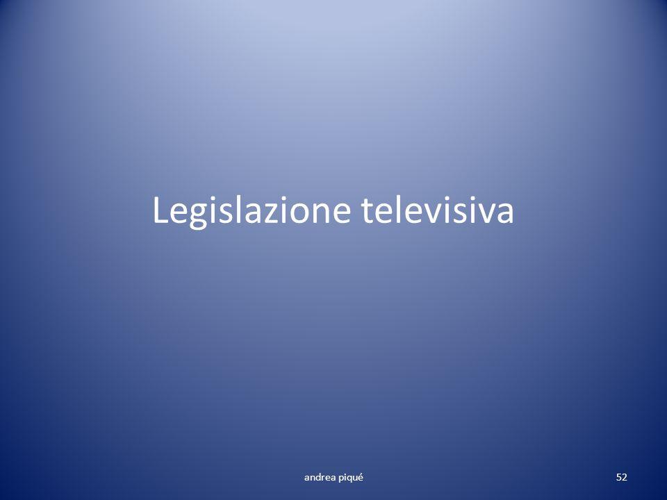 Legislazione televisiva andrea piqué52