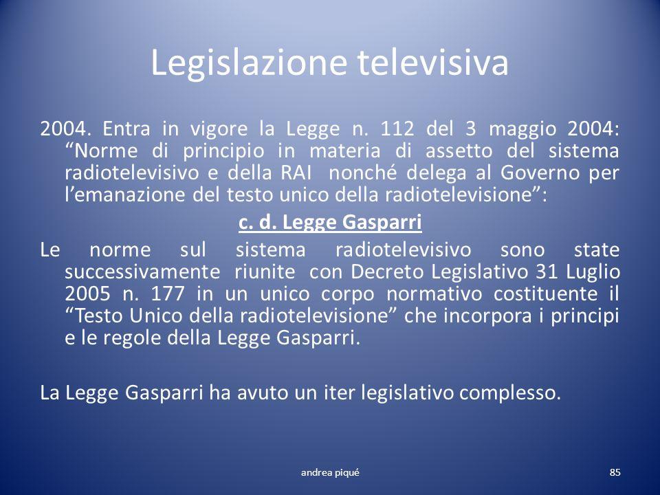 Legislazione televisiva 2004. Entra in vigore la Legge n. 112 del 3 maggio 2004: Norme di principio in materia di assetto del sistema radiotelevisivo