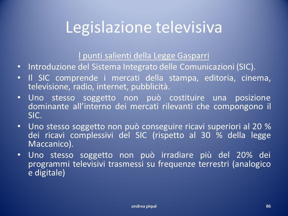 Legislazione televisiva l punti salienti della Legge Gasparri Introduzione del Sistema Integrato delle Comunicazioni (SIC). Il SIC comprende i mercati