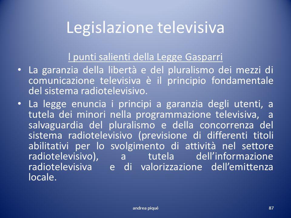 Legislazione televisiva l punti salienti della Legge Gasparri La garanzia della libertà e del pluralismo dei mezzi di comunicazione televisiva è il pr