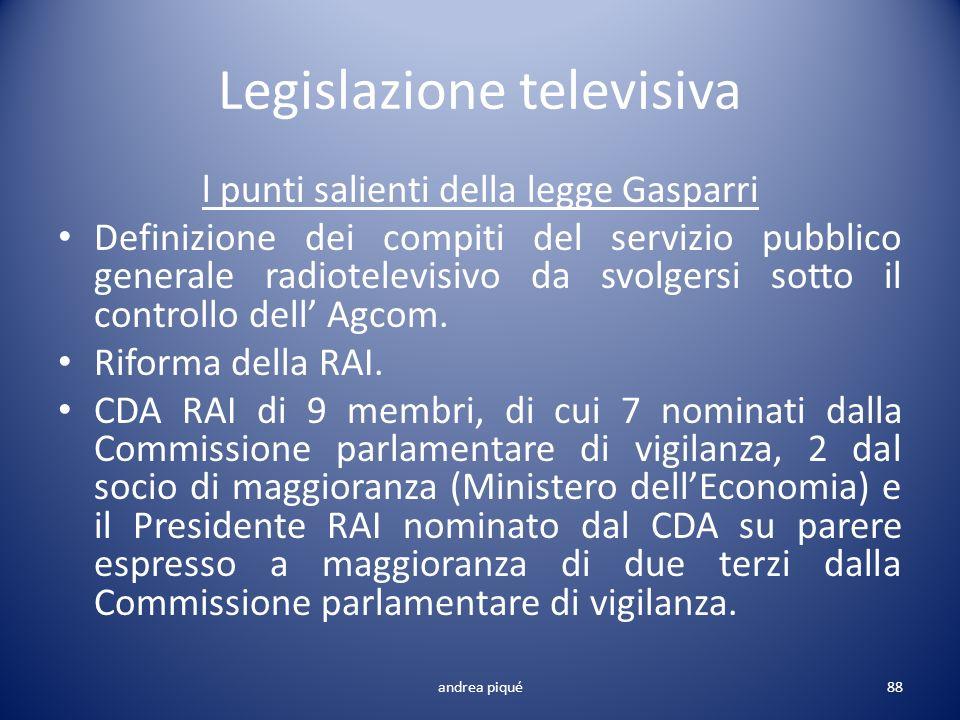 Legislazione televisiva l punti salienti della legge Gasparri Definizione dei compiti del servizio pubblico generale radiotelevisivo da svolgersi sott