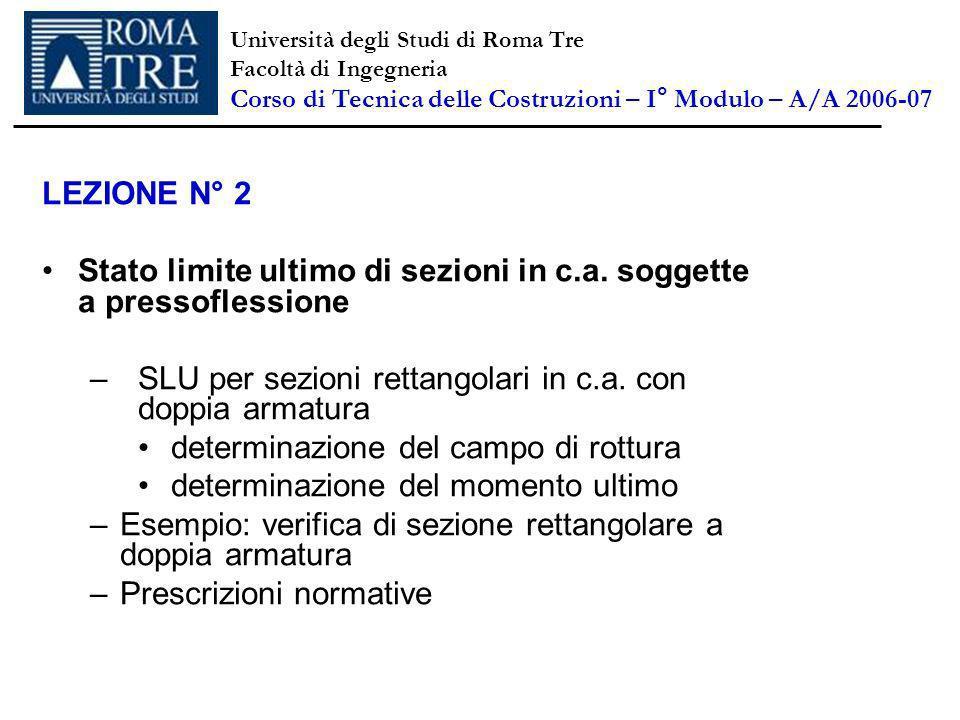 Università degli Studi di Roma Tre Facoltà di Ingegneria Corso di Tecnica delle Costruzioni – I° Modulo – A/A 2006-07 LEZIONE N° 2 Stato limite ultimo di sezioni in c.a.