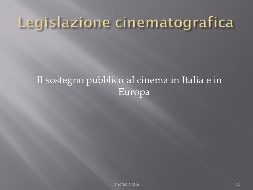 Il sostegno pubblico al cinema in Italia e in Europa andrea piqué23