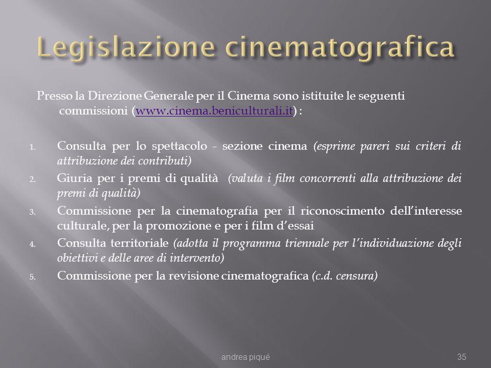 Presso la Direzione Generale per il Cinema sono istituite le seguenti commissioni (www.cinema.beniculturali.it) :www.cinema.beniculturali.it 1. Consul