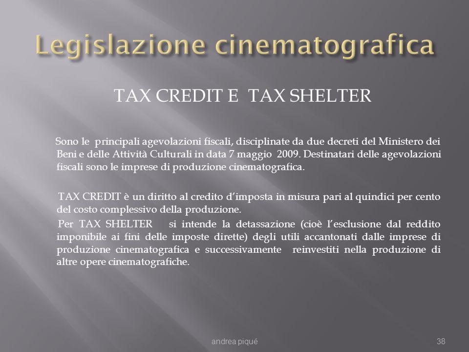 TAX CREDIT E TAX SHELTER Sono le principali agevolazioni fiscali, disciplinate da due decreti del Ministero dei Beni e delle Attività Culturali in dat