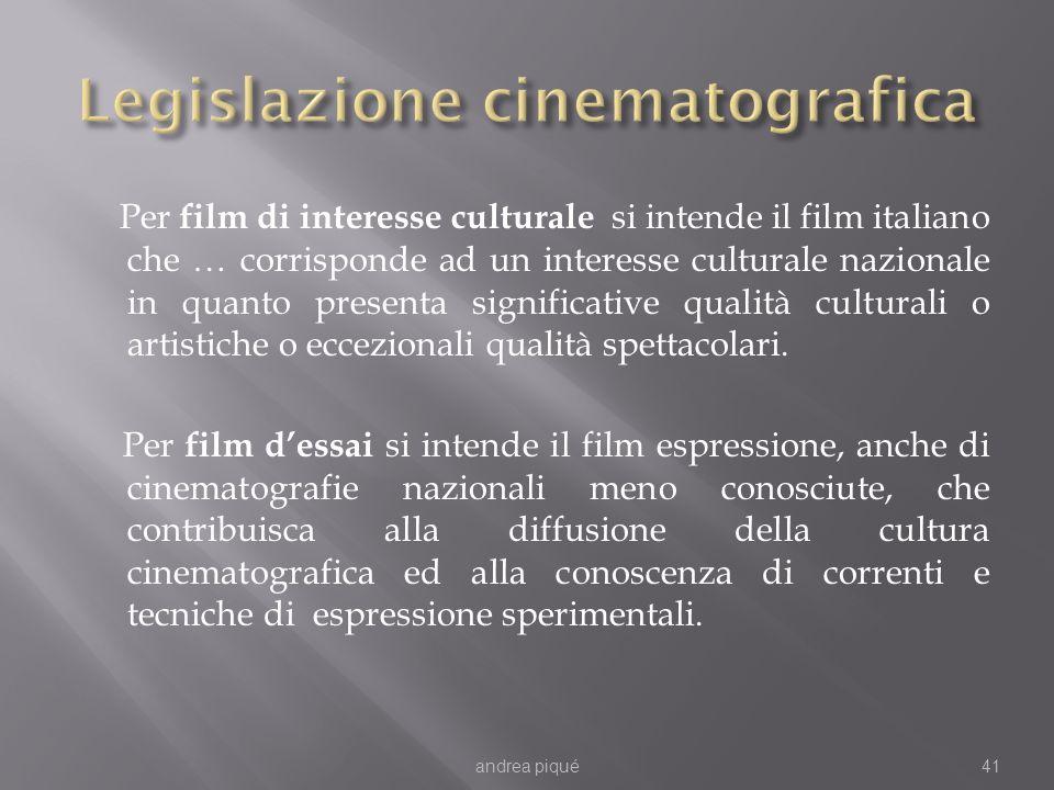 Per film di interesse culturale si intende il film italiano che … corrisponde ad un interesse culturale nazionale in quanto presenta significative qua