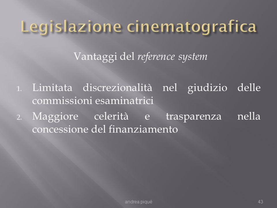 Vantaggi del reference system 1. Limitata discrezionalità nel giudizio delle commissioni esaminatrici 2. Maggiore celerità e trasparenza nella concess