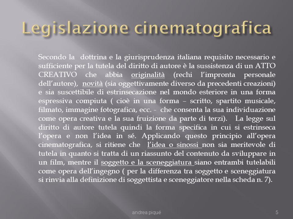Secondo la dottrina e la giurisprudenza italiana requisito necessario e sufficiente per la tutela del diritto di autore è la sussistenza di un ATTO CR