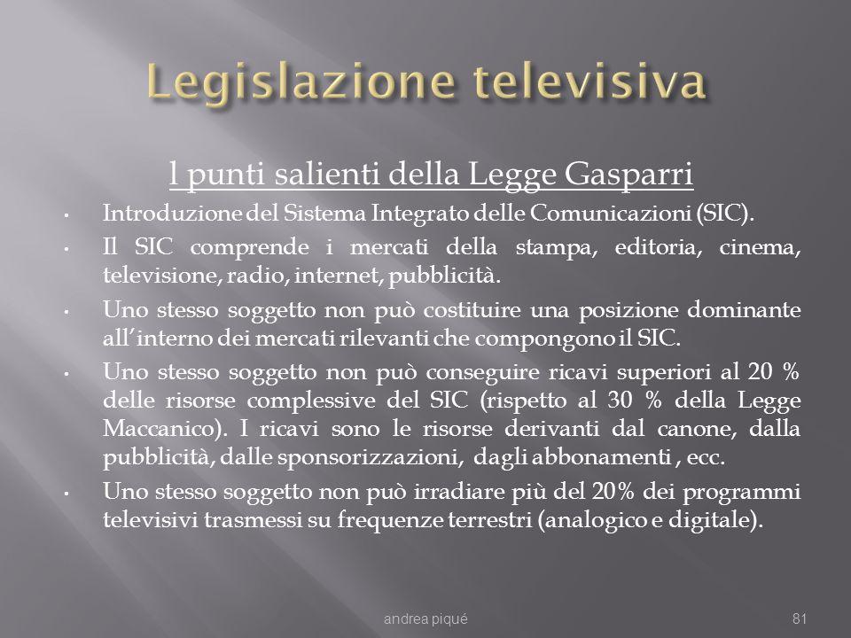 l punti salienti della Legge Gasparri Introduzione del Sistema Integrato delle Comunicazioni (SIC). Il SIC comprende i mercati della stampa, editoria,