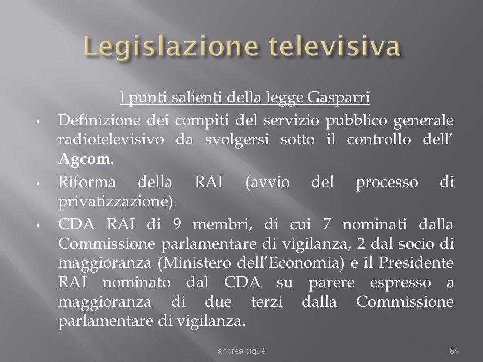 l punti salienti della legge Gasparri Definizione dei compiti del servizio pubblico generale radiotelevisivo da svolgersi sotto il controllo dell Agco