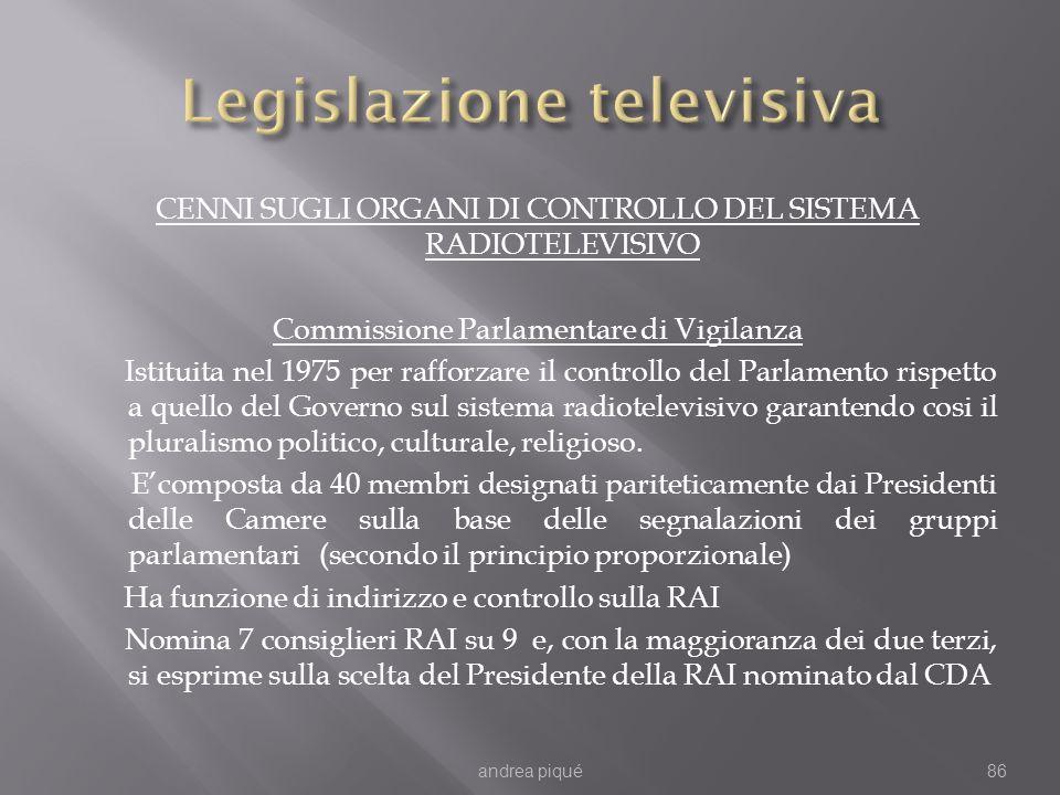 CENNI SUGLI ORGANI DI CONTROLLO DEL SISTEMA RADIOTELEVISIVO Commissione Parlamentare di Vigilanza Istituita nel 1975 per rafforzare il controllo del P