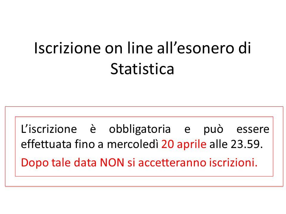 Iscrizione on line allesonero di Statistica Liscrizione è obbligatoria e può essere effettuata fino a mercoledì 20 aprile alle 23.59. Dopo tale data N