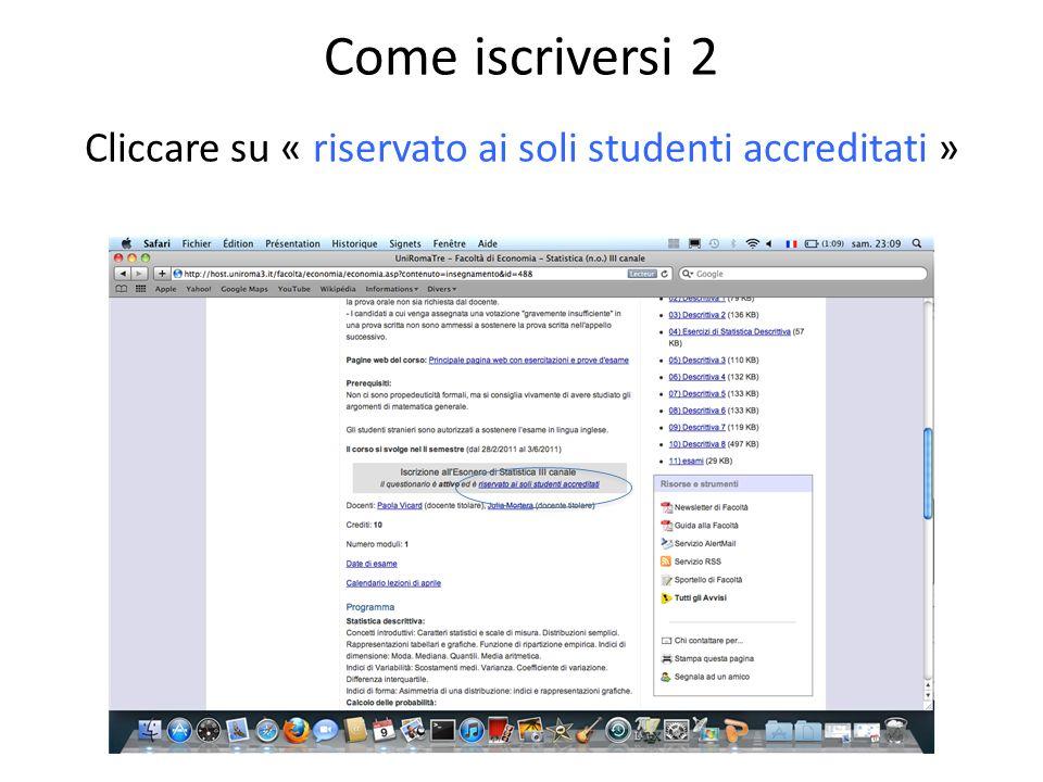 Come iscriversi 2 Cliccare su « riservato ai soli studenti accreditati »