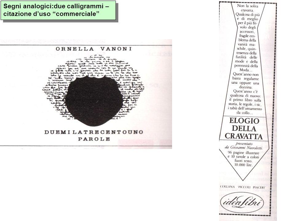 Segni analogici:due calligrammi – citazione duso commerciale