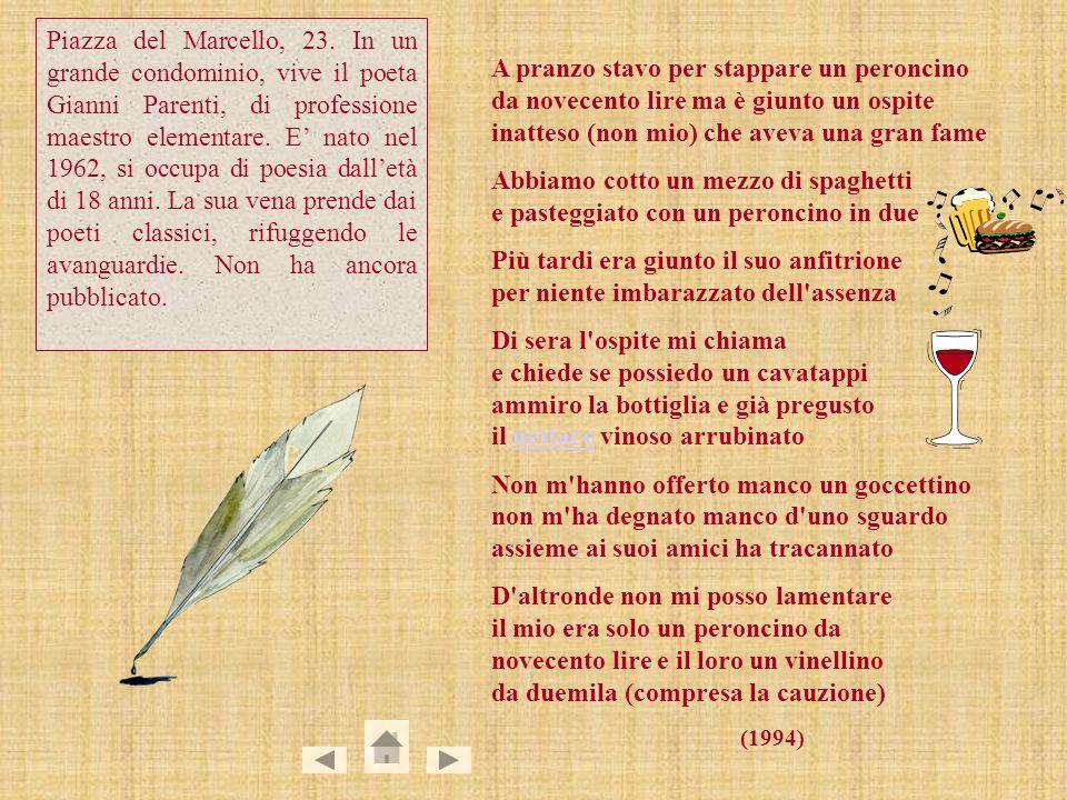 Via Amerigo Vespucci, 4/1. Vi abita il batterista Manuel Salvetti, nato nel 1984.