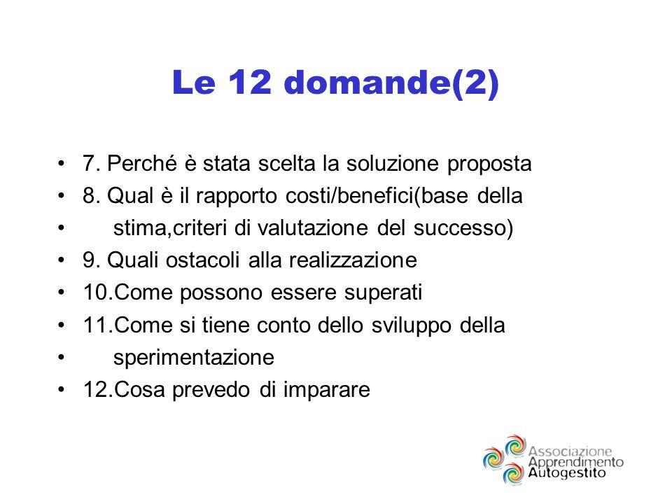 Le 12 domande(2) 7. Perché è stata scelta la soluzione proposta 8.
