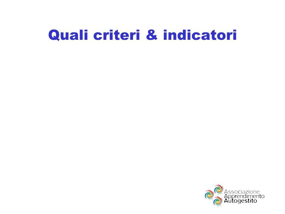 Quali criteri & indicatori