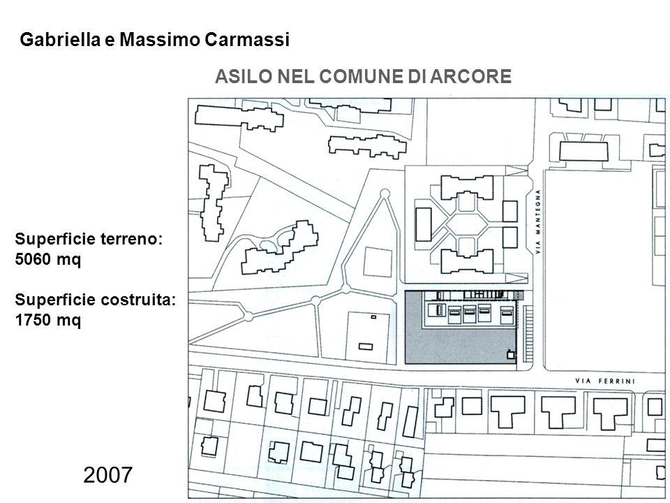 Gabriella e Massimo Carmassi ASILO NEL COMUNE DI ARCORE Superficie terreno: 5060 mq Superficie costruita: 1750 mq 2007