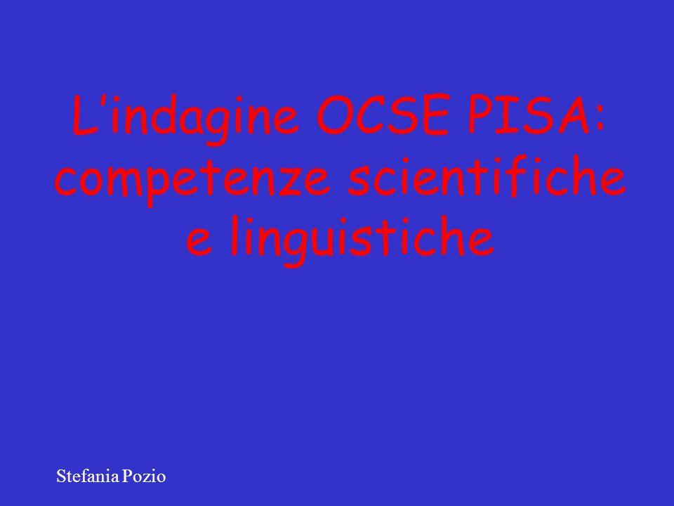 Lindagine OCSE PISA: competenze scientifiche e linguistiche Stefania Pozio