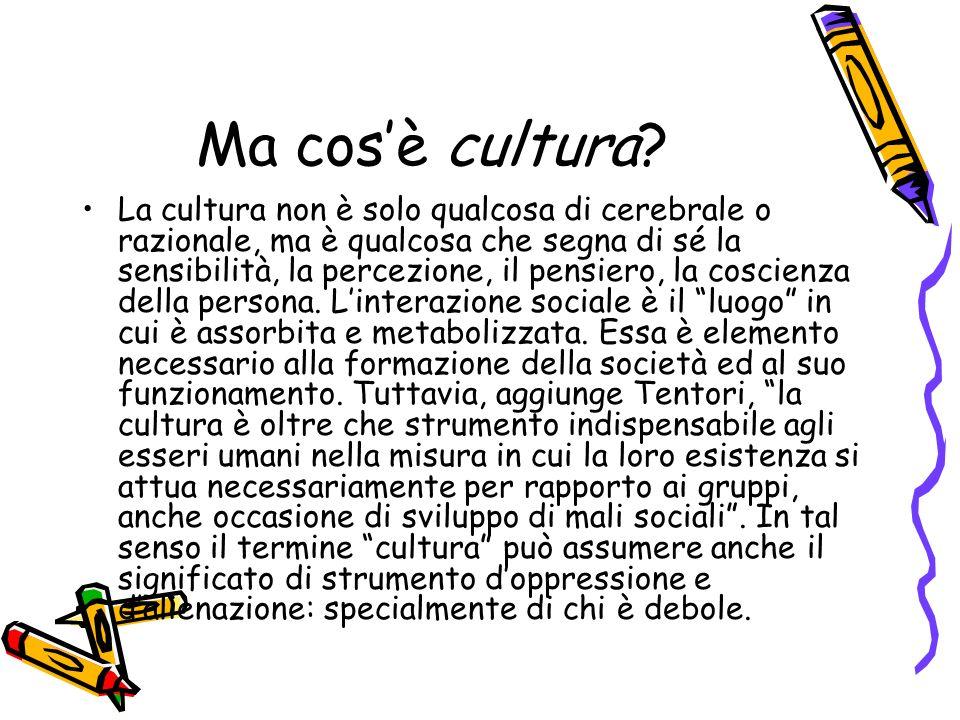 Ma cosè cultura.