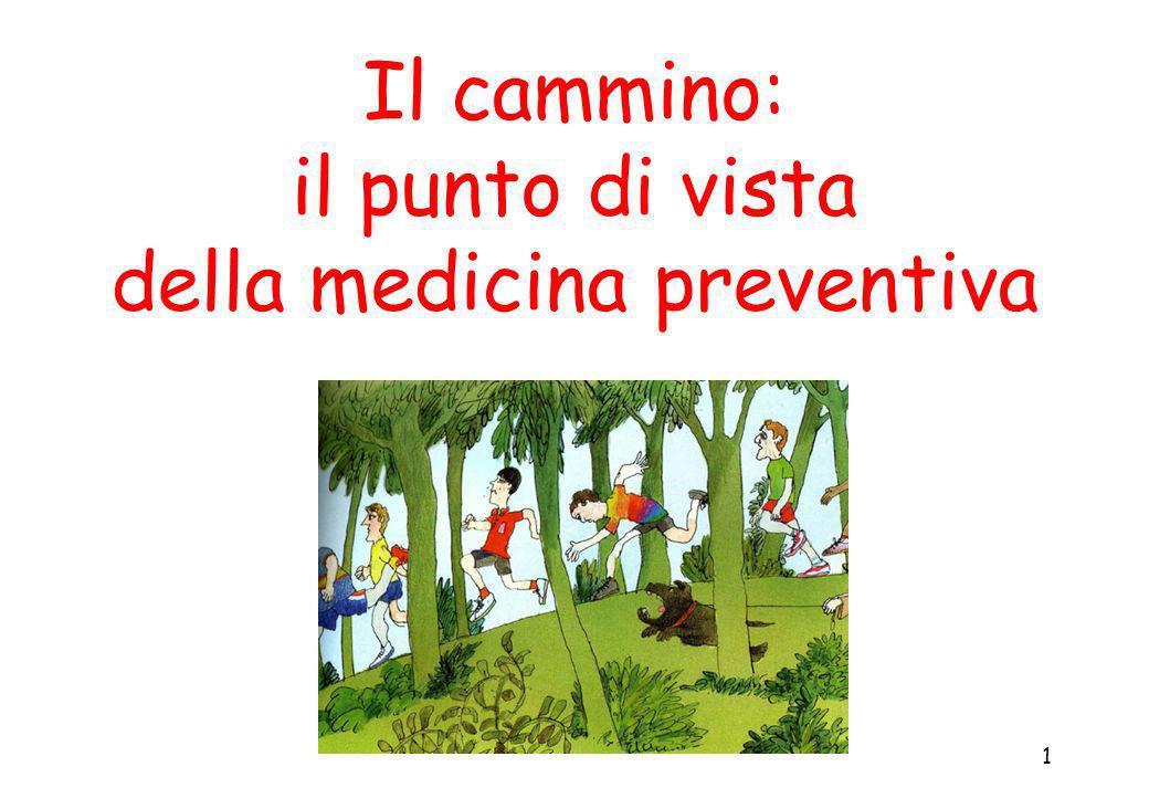 1 Il cammino: il punto di vista della medicina preventiva