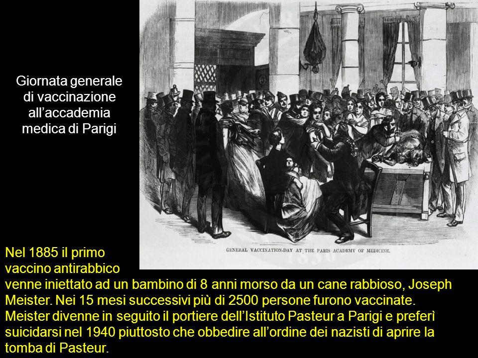 Giornata generale di vaccinazione allaccademia medica di Parigi Nel 1885 il primo vaccino antirabbico venne iniettato ad un bambino di 8 anni morso da