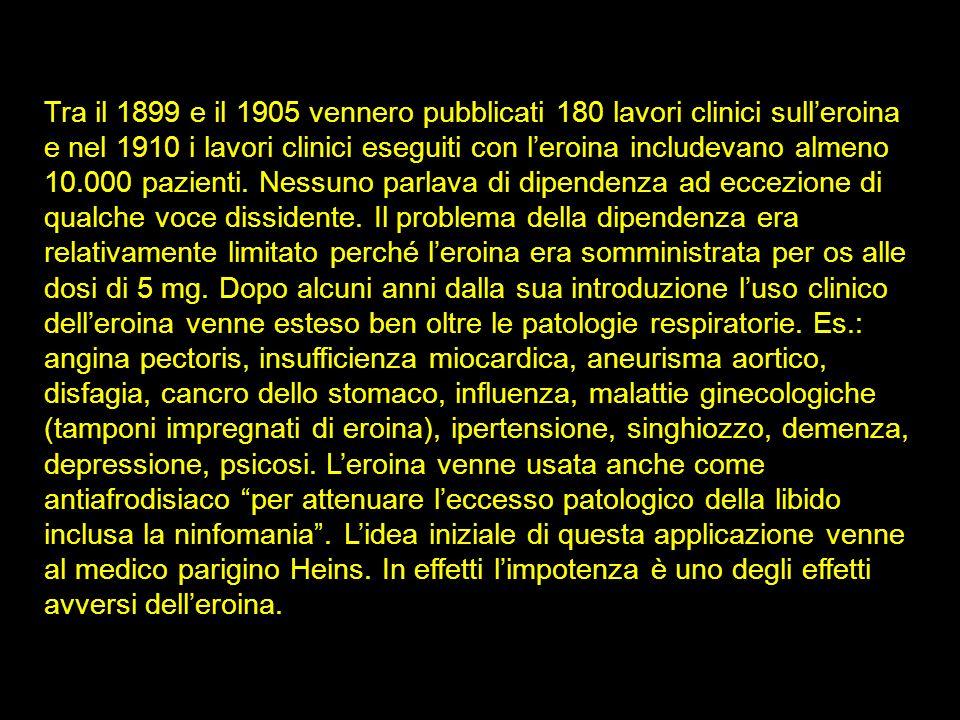 Tra il 1899 e il 1905 vennero pubblicati 180 lavori clinici sulleroina e nel 1910 i lavori clinici eseguiti con leroina includevano almeno 10.000 pazi