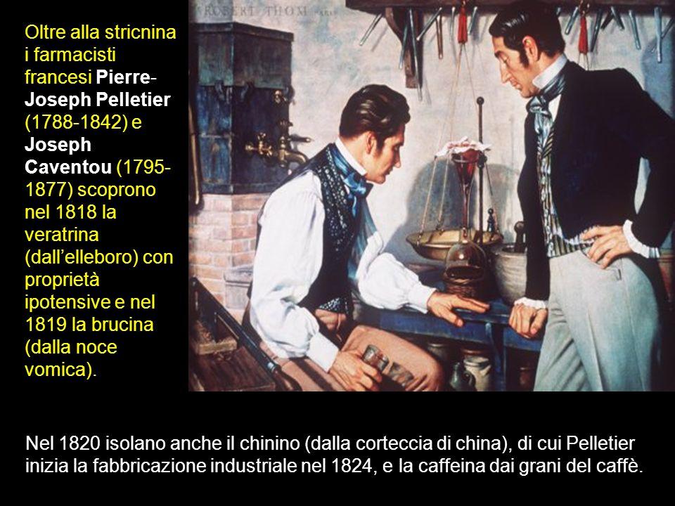 Oltre alla stricnina i farmacisti francesi Pierre- Joseph Pelletier (1788-1842) e Joseph Caventou (1795- 1877) scoprono nel 1818 la veratrina (dallell