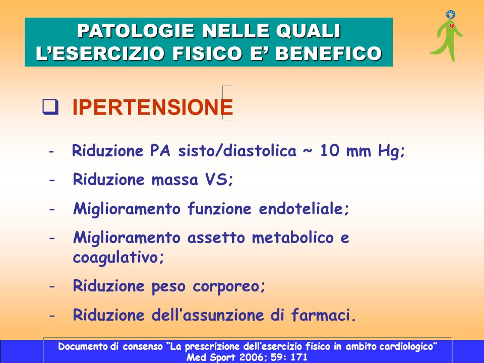 - Riduzione PA sisto/diastolica ~ 10 mm Hg; -Riduzione massa VS; -Miglioramento funzione endoteliale; -Miglioramento assetto metabolico e coagulativo;