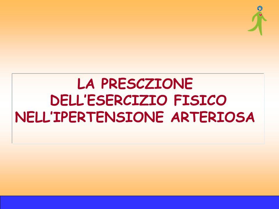 LA PRESCZIONE DELLESERCIZIO FISICO NELLIPERTENSIONE ARTERIOSA