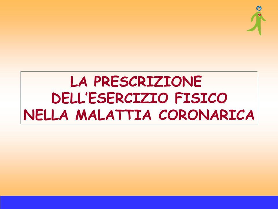 LA PRESCRIZIONE DELLESERCIZIO FISICO NELLA MALATTIA CORONARICA