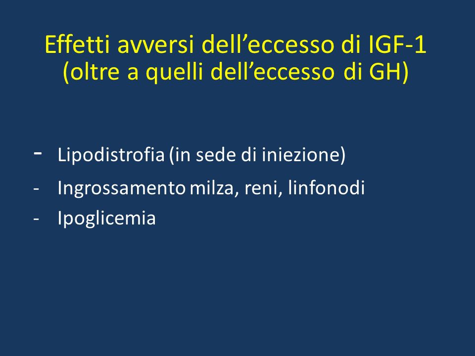 Effetti avversi di dosi sovrafisiologiche di GH ritenzione idrica con edemi dolori muscolari e articolari, sindrome del tunnel carpale ipersudorazione
