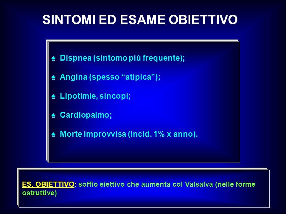 SINTOMI ED ESAME OBIETTIVO Dispnea (sintomo più frequente); Angina (spesso atipica); Lipotimie, sincopi; Cardiopalmo; Morte improvvisa (incid. 1% x an