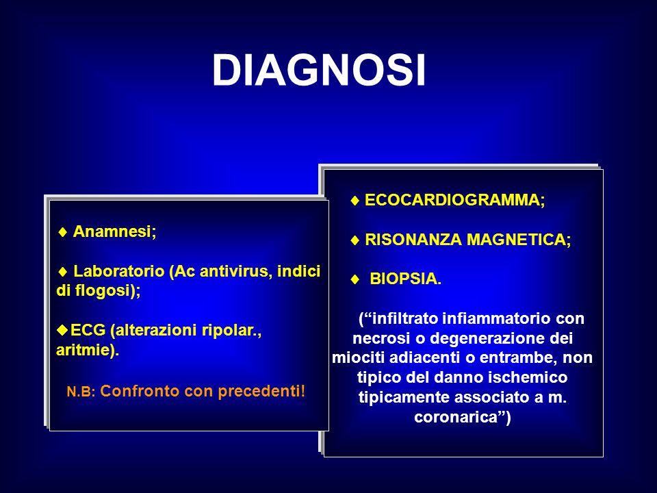 DIAGNOSI ECOCARDIOGRAMMA; RISONANZA MAGNETICA; BIOPSIA. (infiltrato infiammatorio con necrosi o degenerazione dei miociti adiacenti o entrambe, non ti