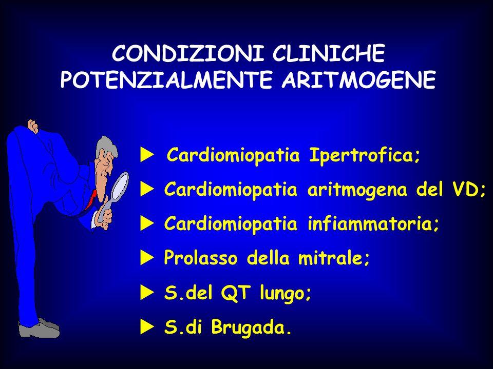 Cardiomiopatia Ipertrofica; Cardiomiopatia aritmogena del VD; Cardiomiopatia infiammatoria; Prolasso della mitrale; S.del QT lungo; S.di Brugada. COND