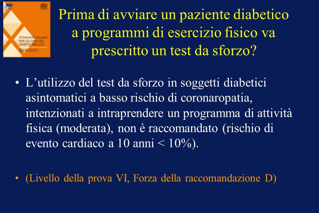 Prima di avviare un paziente diabetico a programmi di esercizio fisico va prescritto un test da sforzo? Lutilizzo del test da sforzo in soggetti diabe
