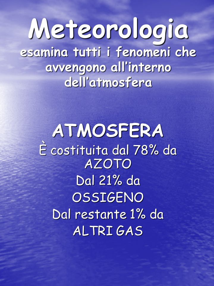 Latmosfera metereologica è sottilissima 10 km su 6000 Km di raggio terrestre in pratica 1cm su un mappamondo del diametro di 12m 1cm 12m 1cm