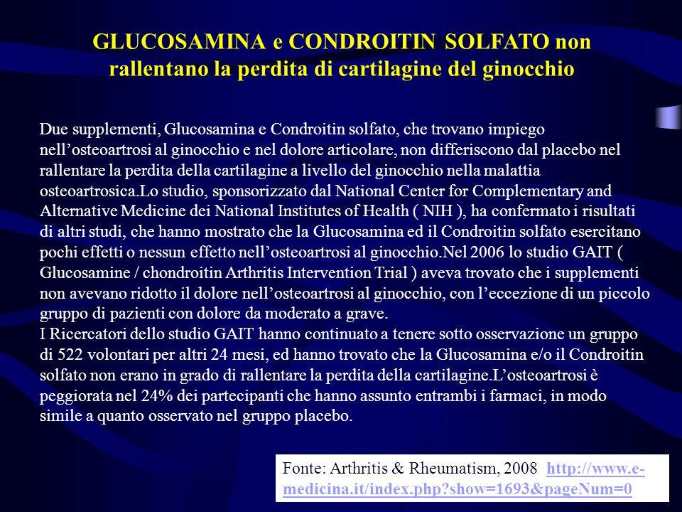 Due supplementi, Glucosamina e Condroitin solfato, che trovano impiego nellosteoartrosi al ginocchio e nel dolore articolare, non differiscono dal pla