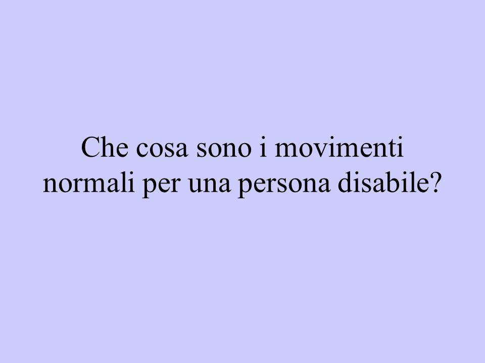 Che cosa sono i movimenti normali per una persona disabile?