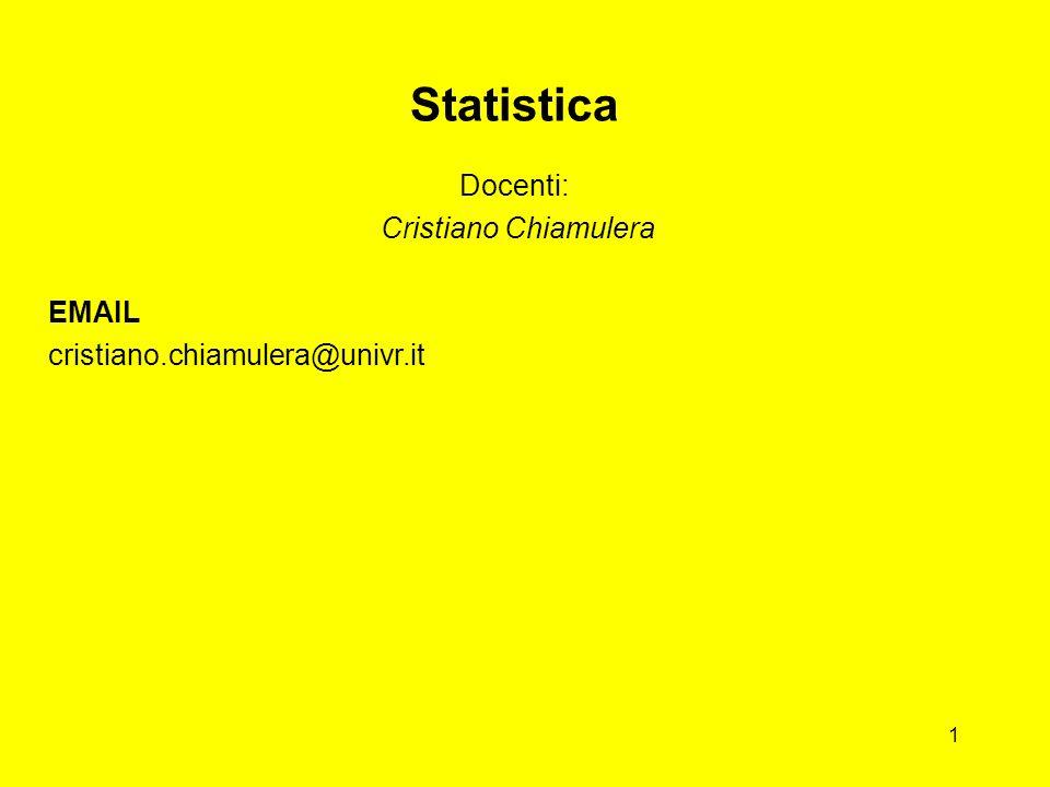Statistica Docenti: Cristiano Chiamulera EMAIL cristiano.chiamulera@univr.it 1