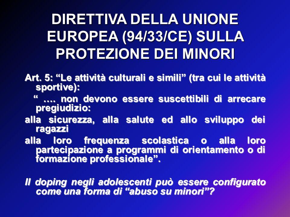 DIRETTIVA DELLA UNIONE EUROPEA (94/33/CE) SULLA PROTEZIONE DEI MINORI Art. 5: Le attività culturali e simili (tra cui le attività sportive): …. non de