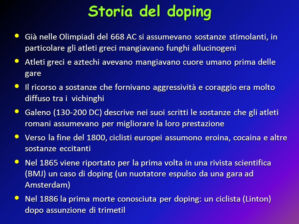 Già nelle Olimpiadi del 668 AC si assumevano sostanze stimolanti, in particolare gli atleti greci mangiavano funghi allucinogeni Già nelle Olimpiadi d