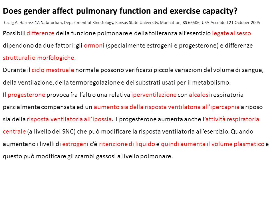 Does gender affect pulmonary function and exercise capacity? Craig A. Harms 1A Natatorium, Department of Kinesiology, Kansas State University, Manhatt